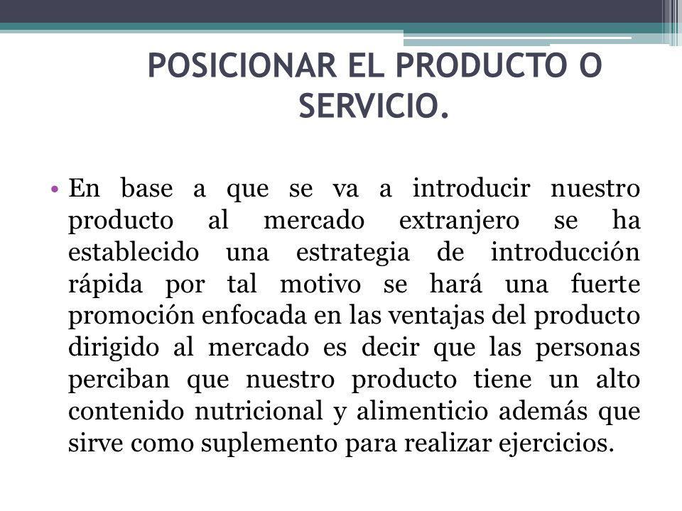 POSICIONAR EL PRODUCTO O SERVICIO.