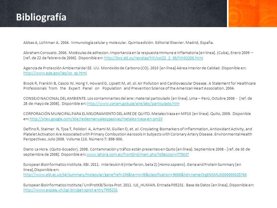 Bibliografía Abbas A, Lichtman A. 2004. Inmunología celular y molecular. Quinta edición. Editorial Elsevier. Madrid, España. Abraham Consuelo. 2006. M