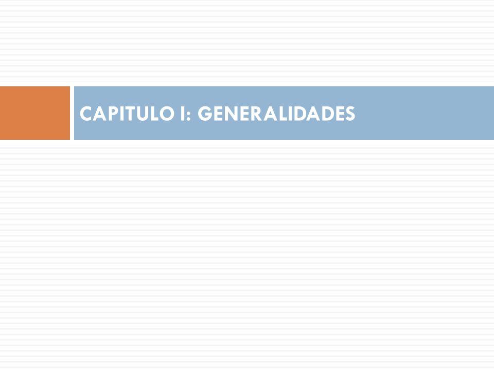CAPITULO I: GENERALIDADES