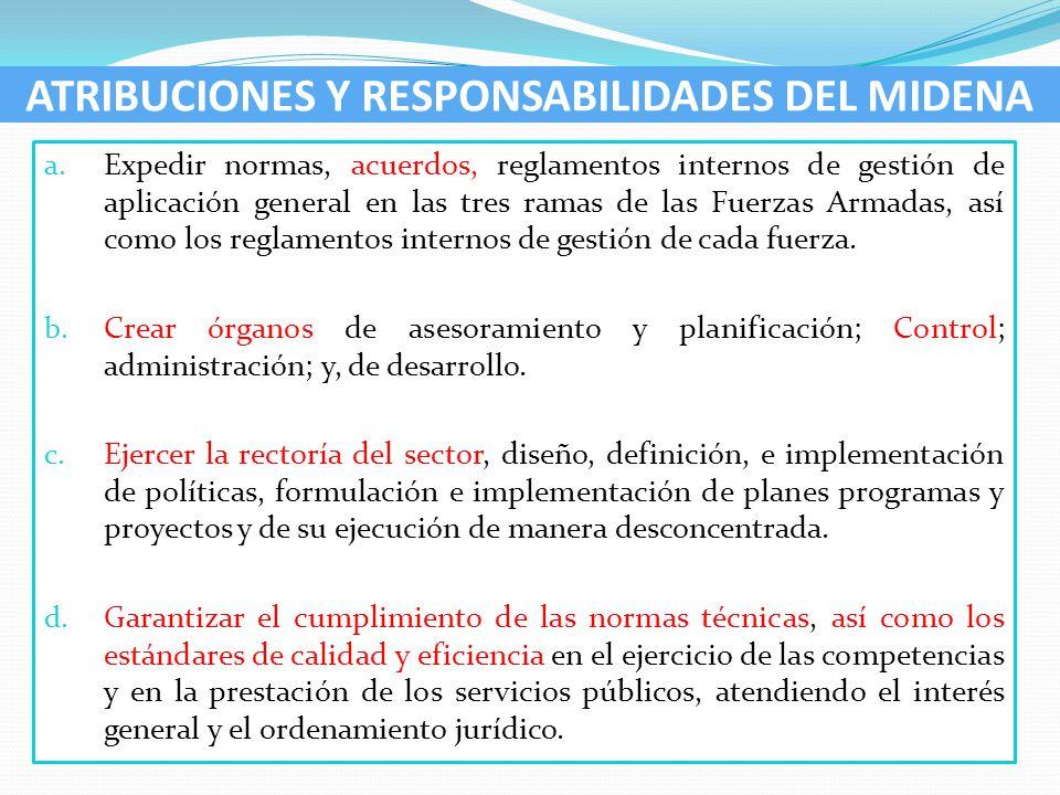 a. Expedir normas, acuerdos, reglamentos internos de gestión de aplicación general en las tres ramas de las Fuerzas Armadas, así como los reglamentos