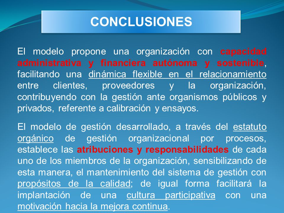 El modelo propone una organización con capacidad administrativa y financiera autónoma y sostenible, facilitando una dinámica flexible en el relacionam