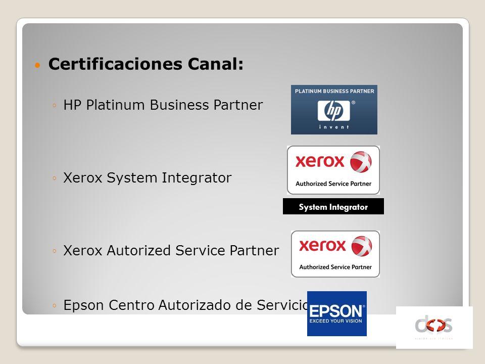 Certificaciones Canal: HP Platinum Business Partner Xerox System Integrator Xerox Autorized Service Partner Epson Centro Autorizado de Servicios Syste
