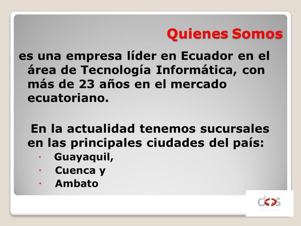 Quienes Somos es una empresa líder en Ecuador en el área de Tecnología Informática, con más de 23 años en el mercado ecuatoriano. En la actualidad ten