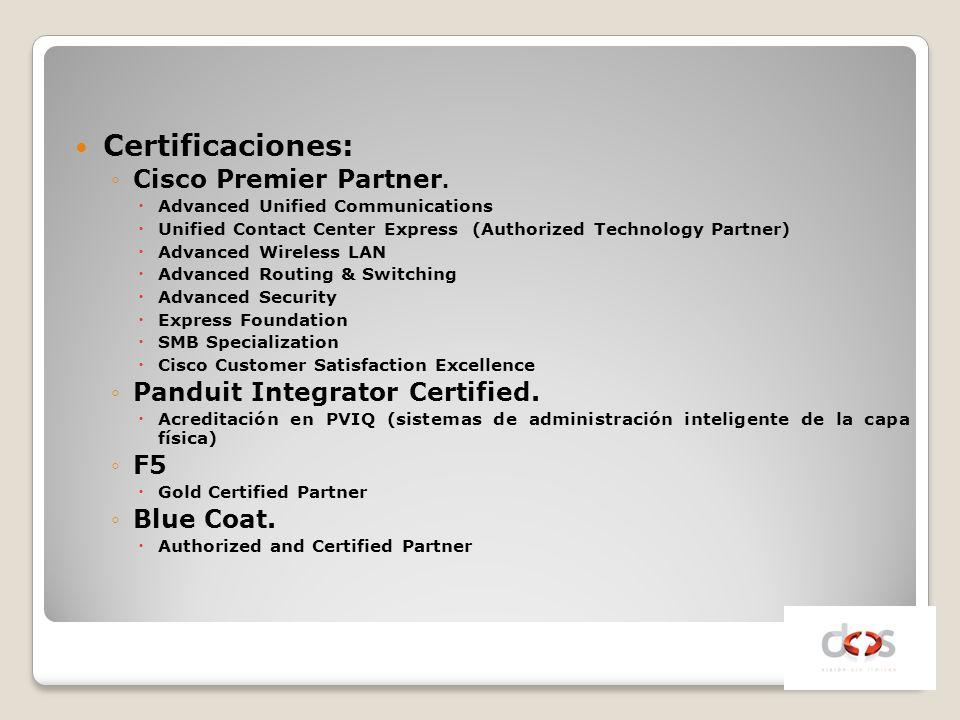 Certificaciones: Cisco Premier Partner. Advanced Unified Communications Unified Contact Center Express (Authorized Technology Partner) Advanced Wirele