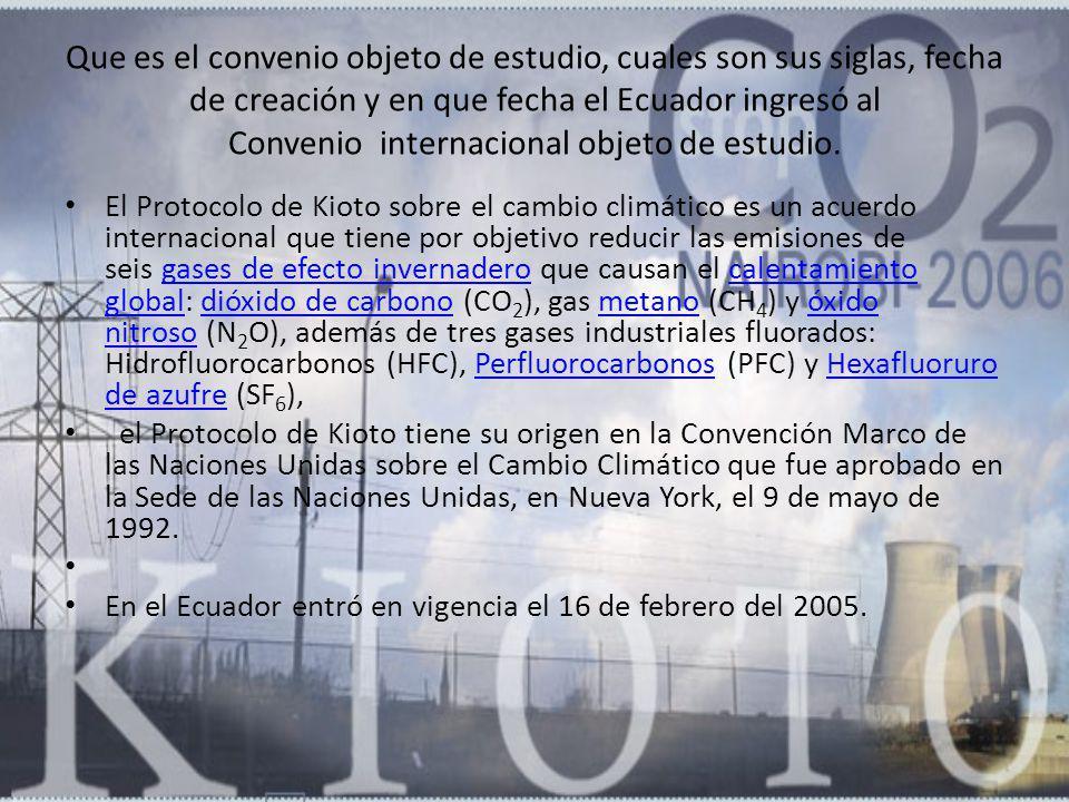 Que es el convenio objeto de estudio, cuales son sus siglas, fecha de creación y en que fecha el Ecuador ingresó al Convenio internacional objeto de e