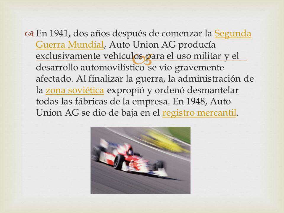 En 1941, dos años después de comenzar la Segunda Guerra Mundial, Auto Union AG producía exclusivamente vehículos para el uso militar y el desarrollo automovilístico se vio gravemente afectado.