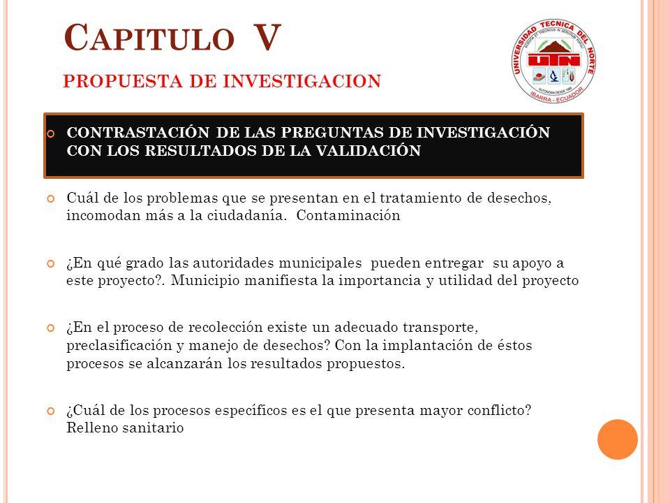 ANÁLISIS DE ALTERNATIVAS DE UBICACIÓN RELLENO SANITARIO P LANTA DE TRATAMIENTO ACTUAL P LANTA DE TRATAMIENTO PROPUESTA C APITULO V PROPUESTA DE INVESTIGACION