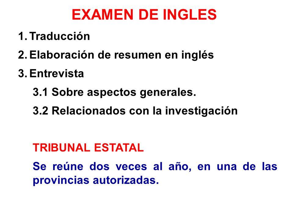 1.Traducción 2.Elaboración de resumen en inglés 3.Entrevista 3.1 Sobre aspectos generales. 3.2 Relacionados con la investigación TRIBUNAL ESTATAL Se r