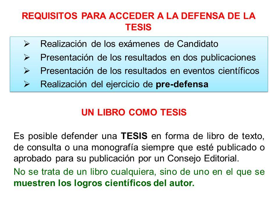 Realización de los exámenes de Candidato Presentación de los resultados en dos publicaciones Presentación de los resultados en eventos científicos Rea