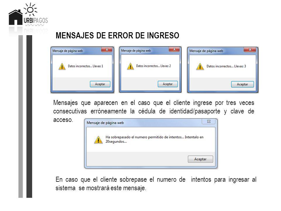 MENSAJES DE ERROR DE INGRESO Mensajes que aparecen en el caso que el cliente ingrese por tres veces consecutivas erróneamente la cédula de identidad/p