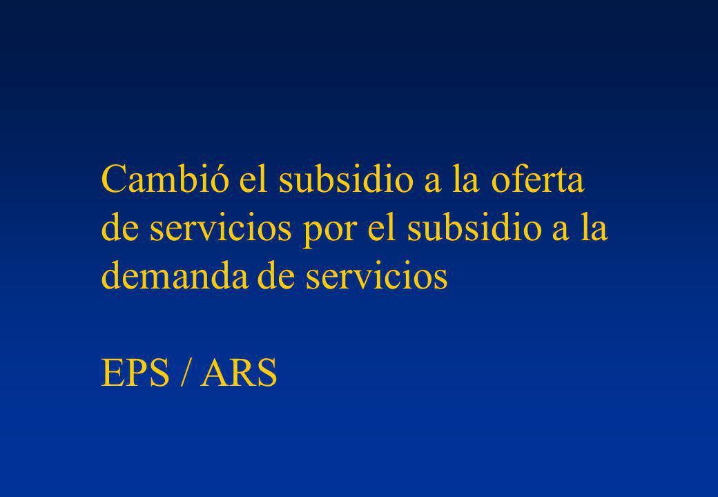 Cambió el subsidio a la oferta de servicios por el subsidio a la demanda de servicios EPS / ARS
