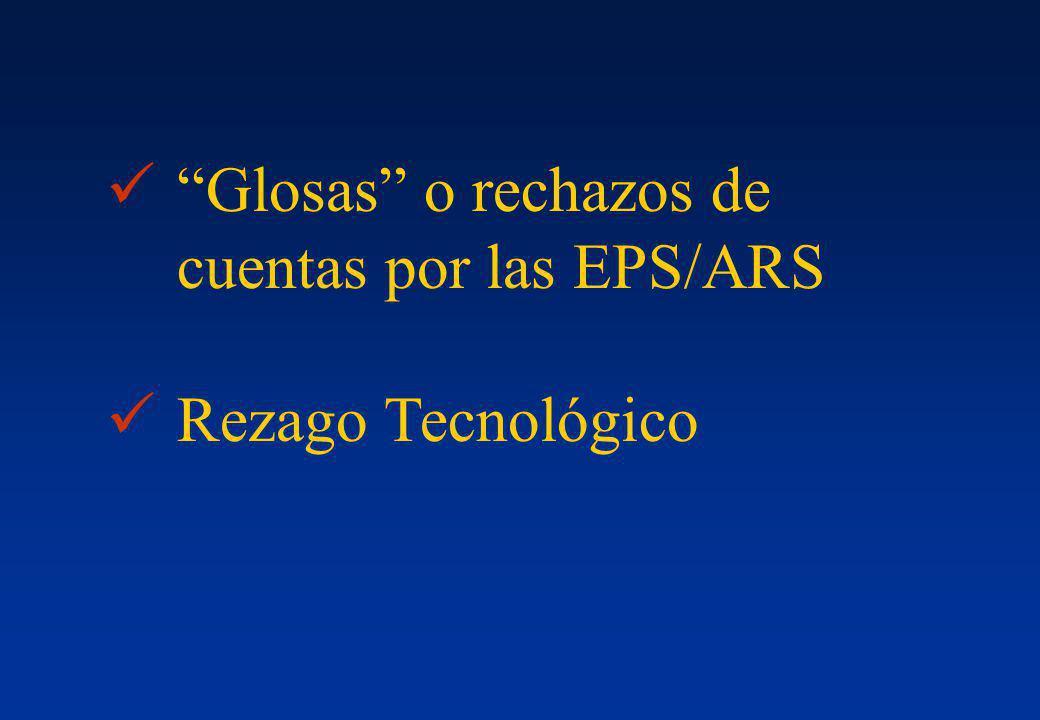 Glosas o rechazos de cuentas por las EPS/ARS Rezago Tecnológico