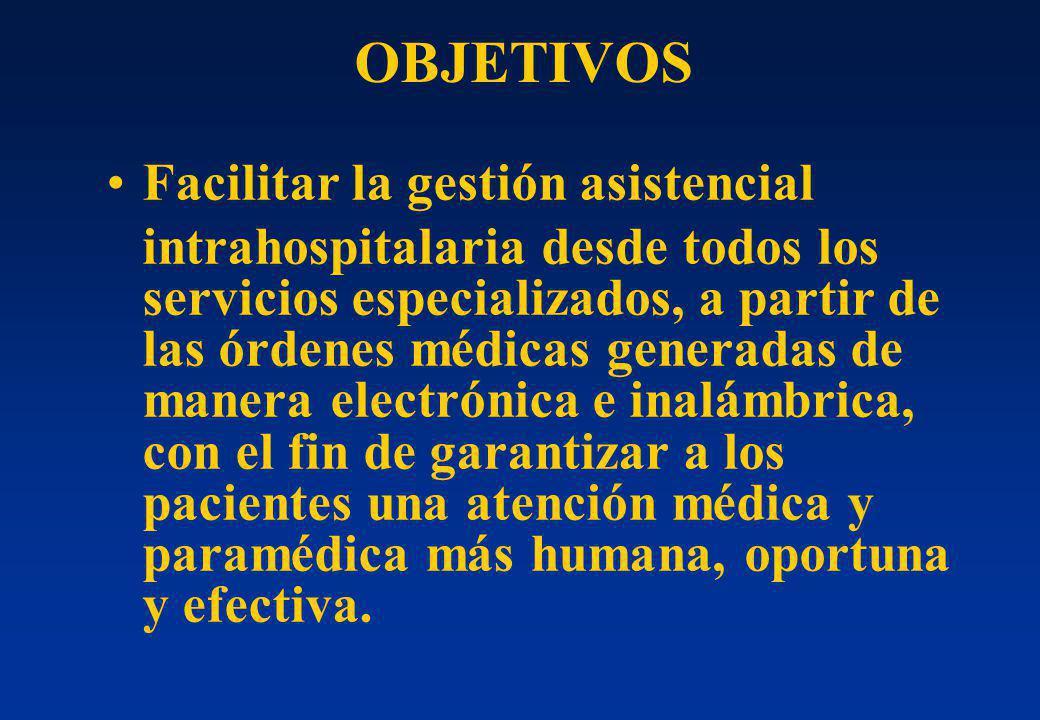 Facilitar la gestión asistencial intrahospitalaria desde todos los servicios especializados, a partir de las órdenes médicas generadas de manera elect