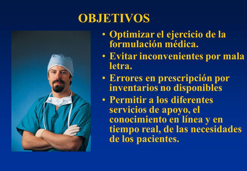 Optimizar el ejercicio de la formulación médica. Evitar inconvenientes por mala letra. Errores en prescripción por inventarios no disponibles Permitir