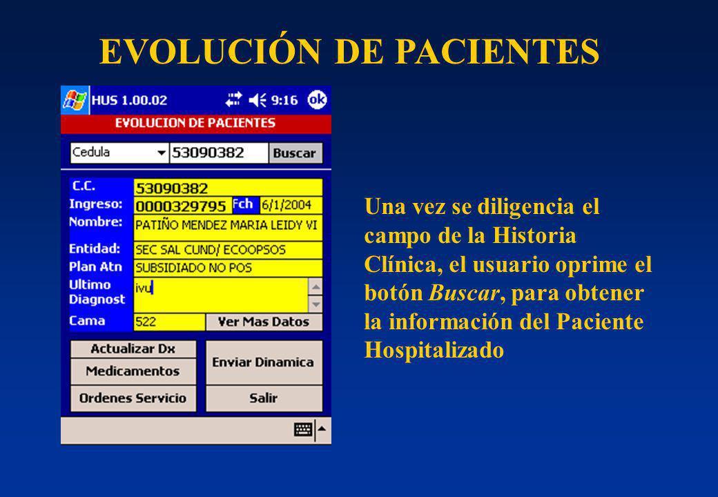 . Una vez se diligencia el campo de la Historia Clínica, el usuario oprime el botón Buscar, para obtener la información del Paciente Hospitalizado EVOLUCIÓN DE PACIENTES