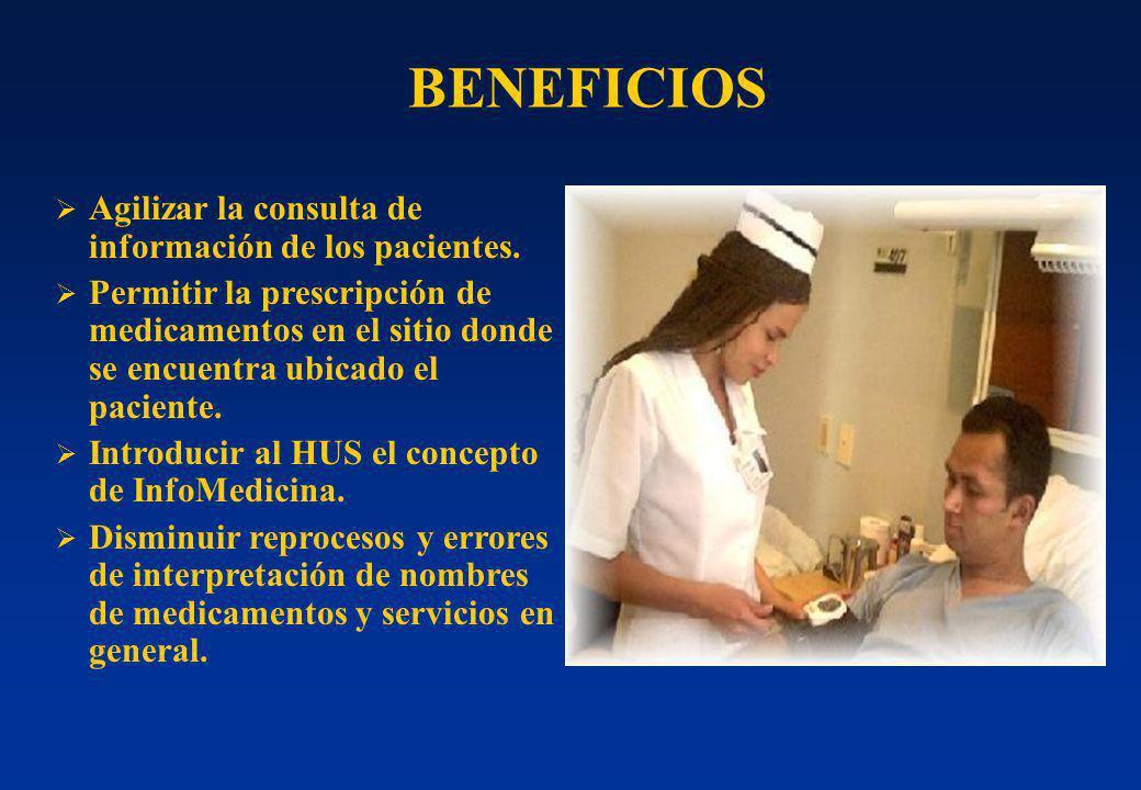 BENEFICIOS Agilizar la consulta de información de los pacientes. Permitir la prescripción de medicamentos en el sitio donde se encuentra ubicado el pa