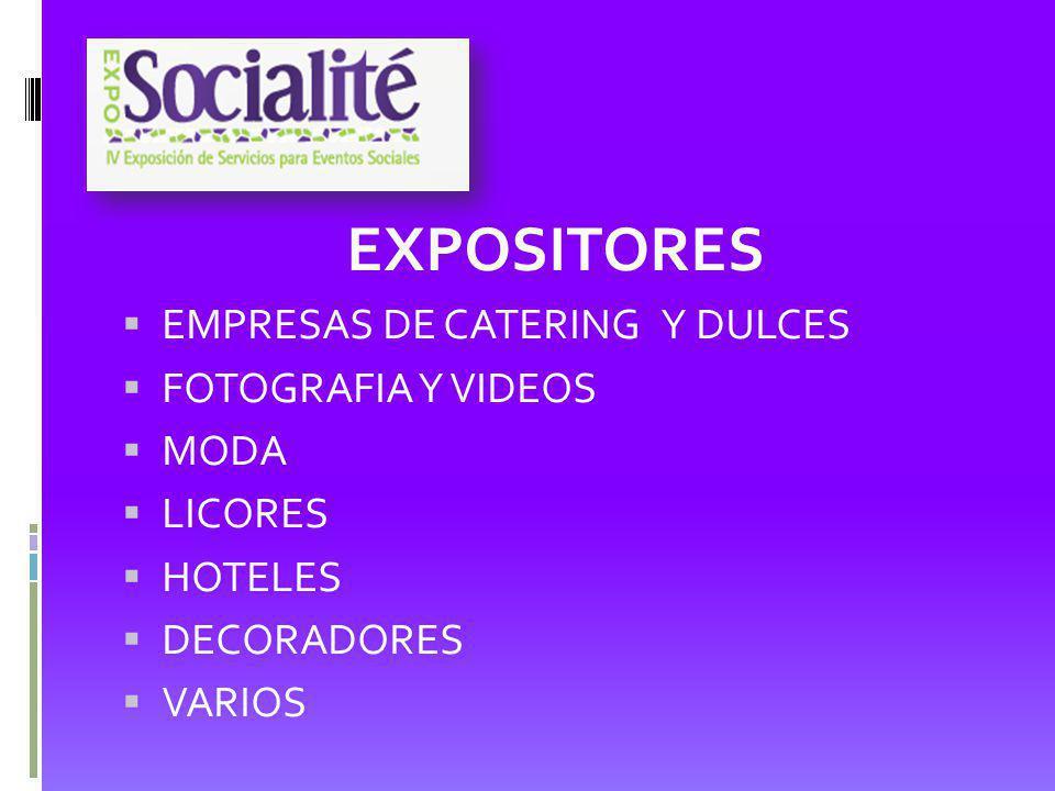 EXPOSITORES EMPRESAS DE CATERING Y DULCES FOTOGRAFIA Y VIDEOS MODA LICORES HOTELES DECORADORES VARIOS