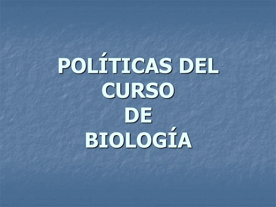 POLÍTICAS DEL CURSO DE BIOLOGÍA