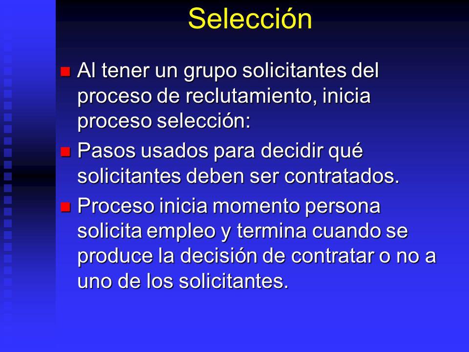 Selección Al tener un grupo solicitantes del proceso de reclutamiento, inicia proceso selección: Al tener un grupo solicitantes del proceso de reclutamiento, inicia proceso selección: Pasos usados para decidir qué solicitantes deben ser contratados.