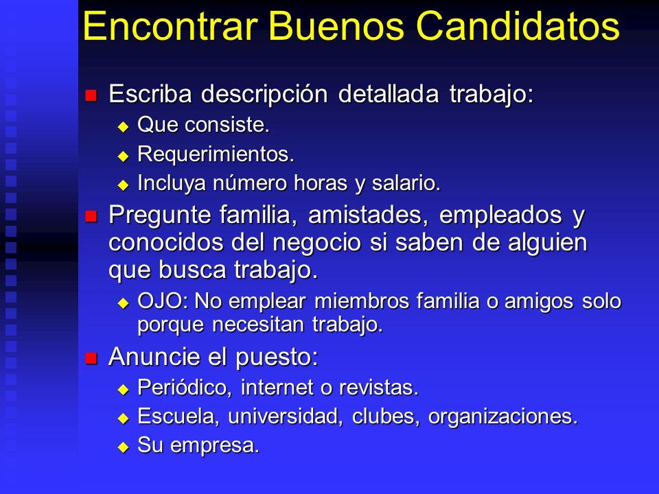 Encontrar Buenos Candidatos Escriba descripción detallada trabajo: Escriba descripción detallada trabajo: Que consiste.