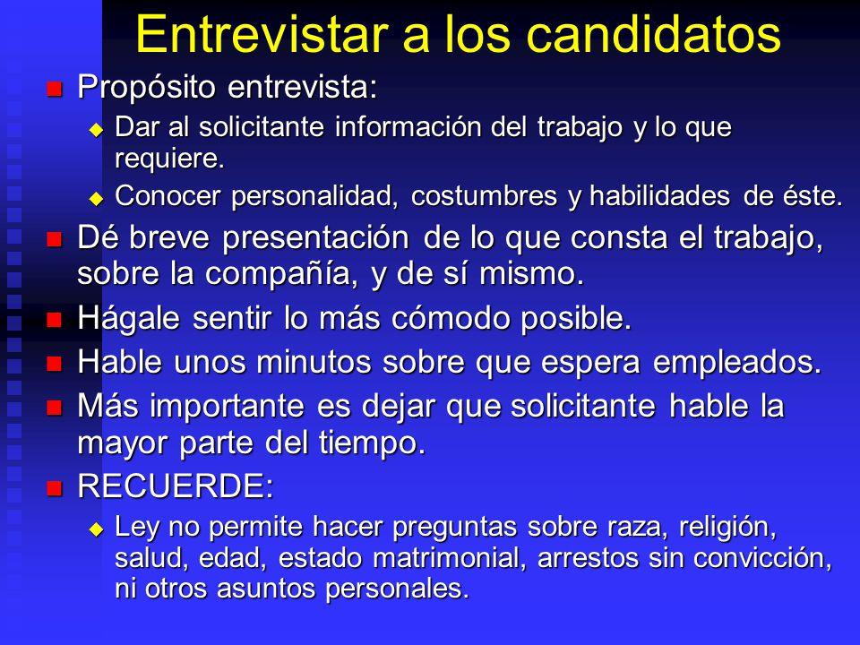 Entrevistar a los candidatos Propósito entrevista: Propósito entrevista: Dar al solicitante información del trabajo y lo que requiere.