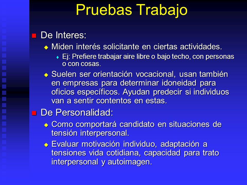 Pruebas Trabajo De Interes: De Interes: Miden interés solicitante en ciertas actividades.