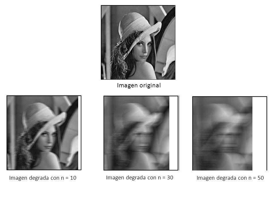 Imagen original Imagen degrada con n = 10 Imagen degrada con n = 30 Imagen degrada con n = 50