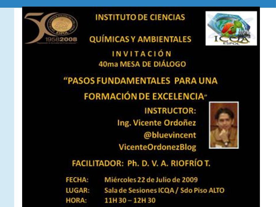 Hacia una Formación de Excelencia Vicente Ordóñez, Vicente Riofrío @bluevincent, @vriofriodoc Julio 2009bluevincentvriofriodoc