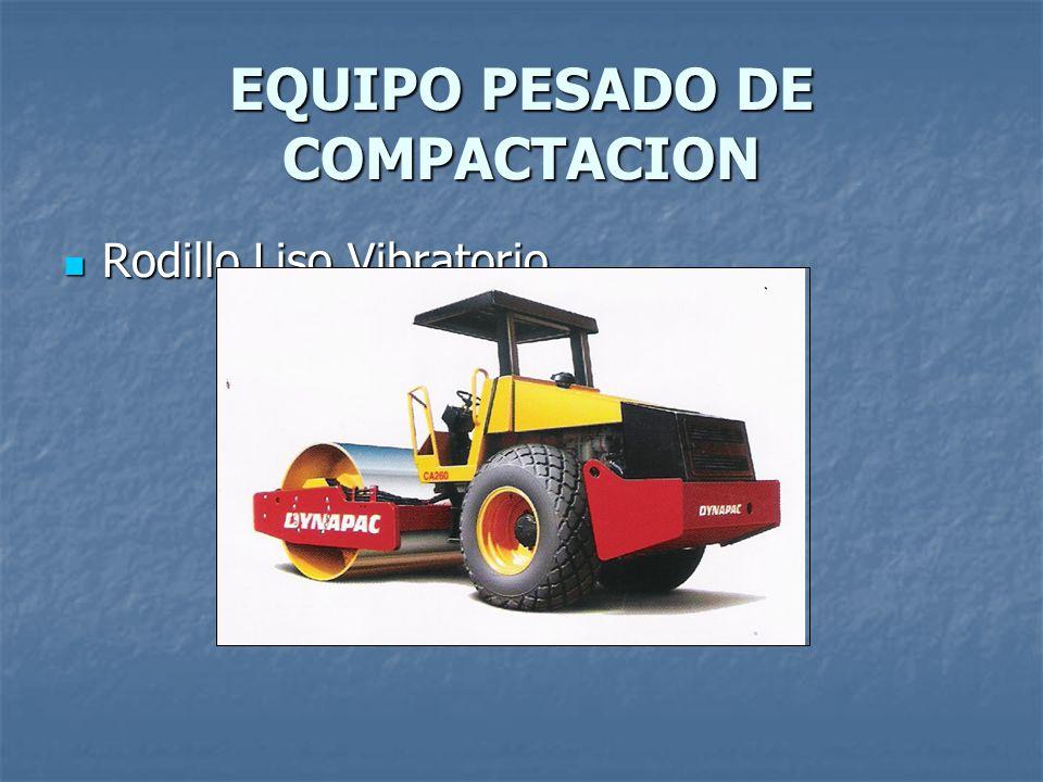 EQUIPO PESADO DE COMPACTACION Rodillo Liso Vibratorio Rodillo Liso Vibratorio