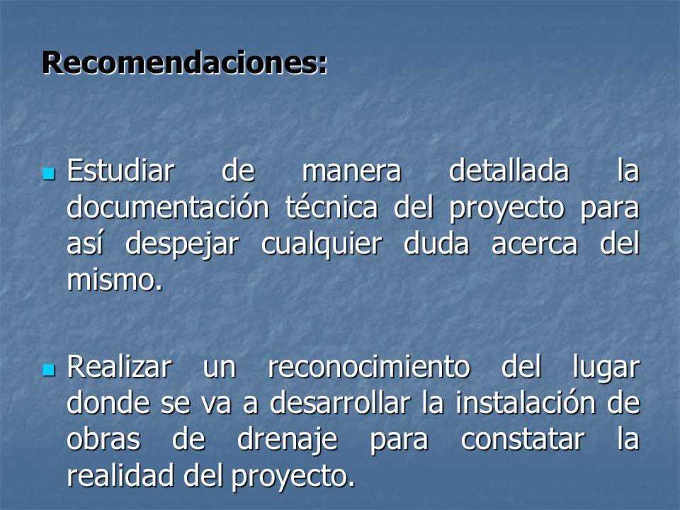 Recomendaciones: Estudiar de manera detallada la documentación técnica del proyecto para así despejar cualquier duda acerca del mismo. Estudiar de man
