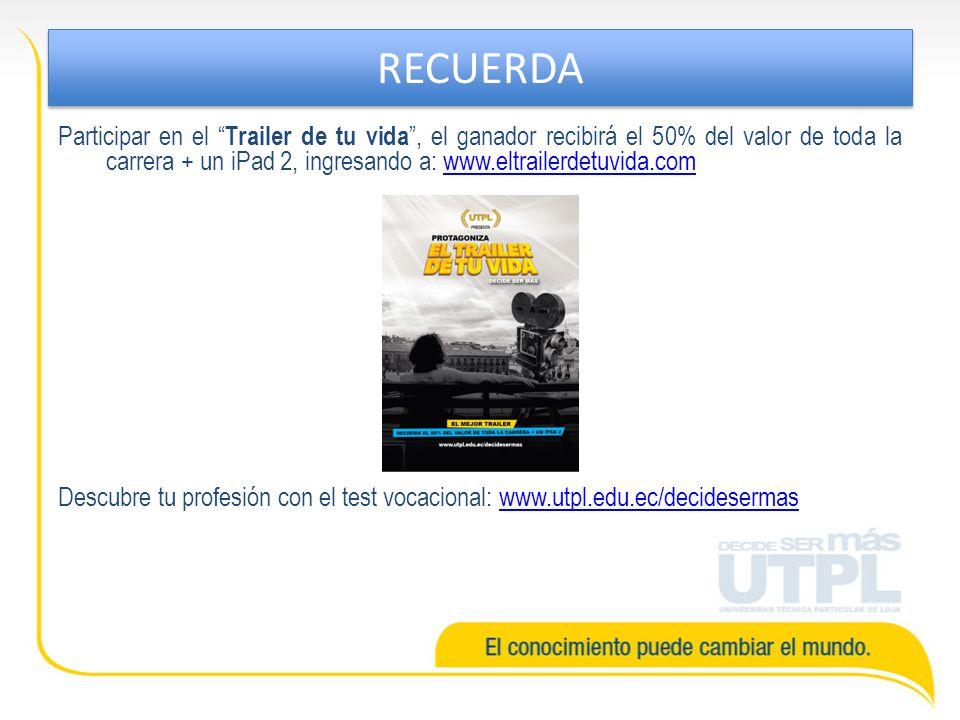 Participar en el Trailer de tu vida, el ganador recibirá el 50% del valor de toda la carrera + un iPad 2, ingresando a: www.eltrailerdetuvida.comwww.e