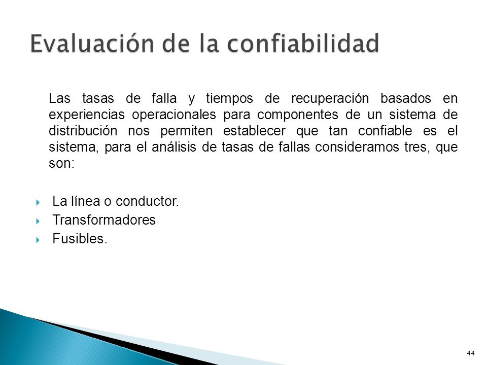 Al incorporar consideraciones de confiabilidad en los diseños de sistemas de distribución y en las posibles expansiones, operaciones y mantenimientos, el funcionamiento del sistema mejorará.