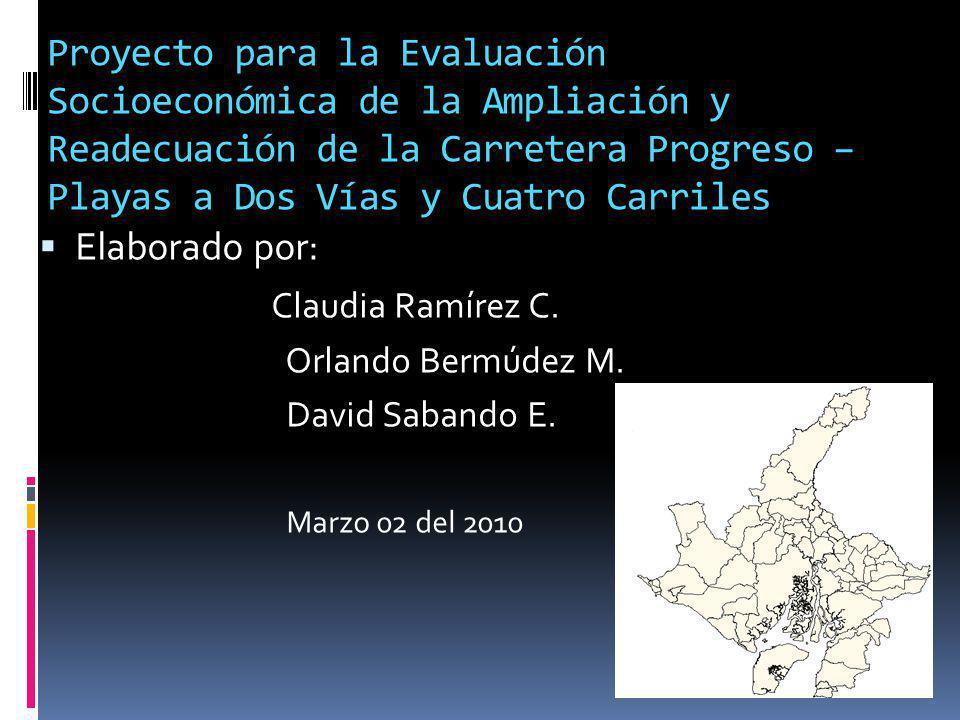 Proyecto para la Evaluación Socioeconómica de la Ampliación y Readecuación de la Carretera Progreso – Playas a Dos Vías y Cuatro Carriles Elaborado po