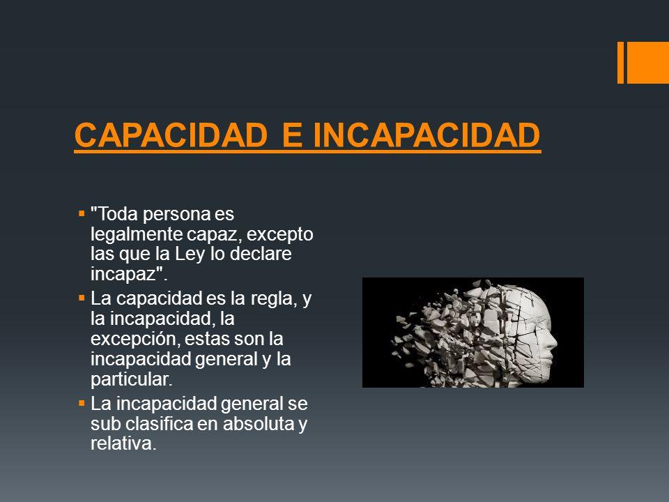 CAPACIDAD E INCAPACIDAD