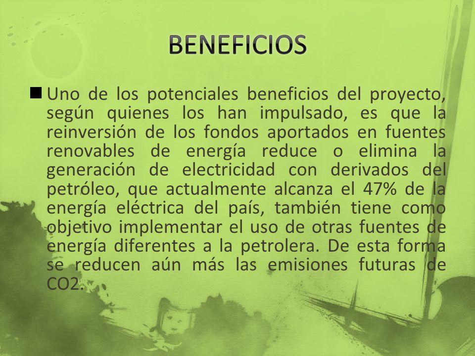Uno de los potenciales beneficios del proyecto, según quienes los han impulsado, es que la reinversión de los fondos aportados en fuentes renovables d