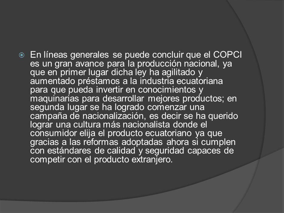 En líneas generales se puede concluir que el COPCI es un gran avance para la producción nacional, ya que en primer lugar dicha ley ha agilitado y aume