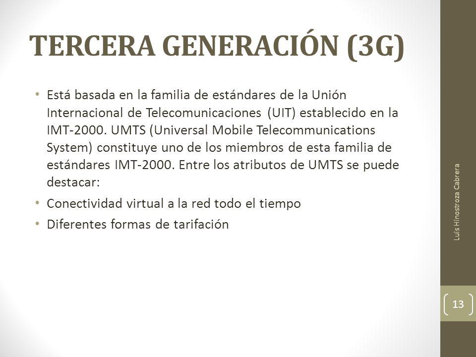 TERCERA GENERACIÓN (3G) Está basada en la familia de estándares de la Unión Internacional de Telecomunicaciones (UIT) establecido en la IMT-2000.