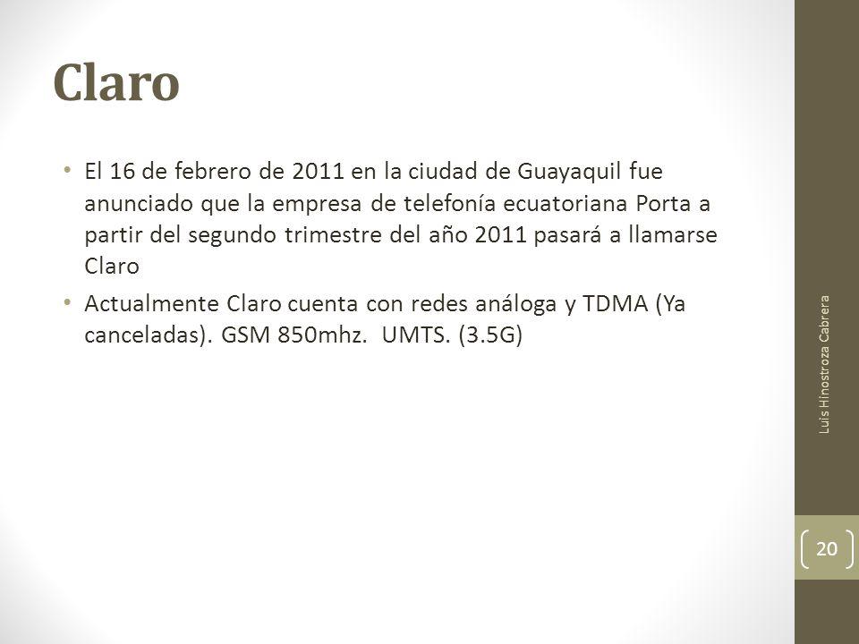 Claro El 16 de febrero de 2011 en la ciudad de Guayaquil fue anunciado que la empresa de telefonía ecuatoriana Porta a partir del segundo trimestre del año 2011 pasará a llamarse Claro Actualmente Claro cuenta con redes análoga y TDMA (Ya canceladas).