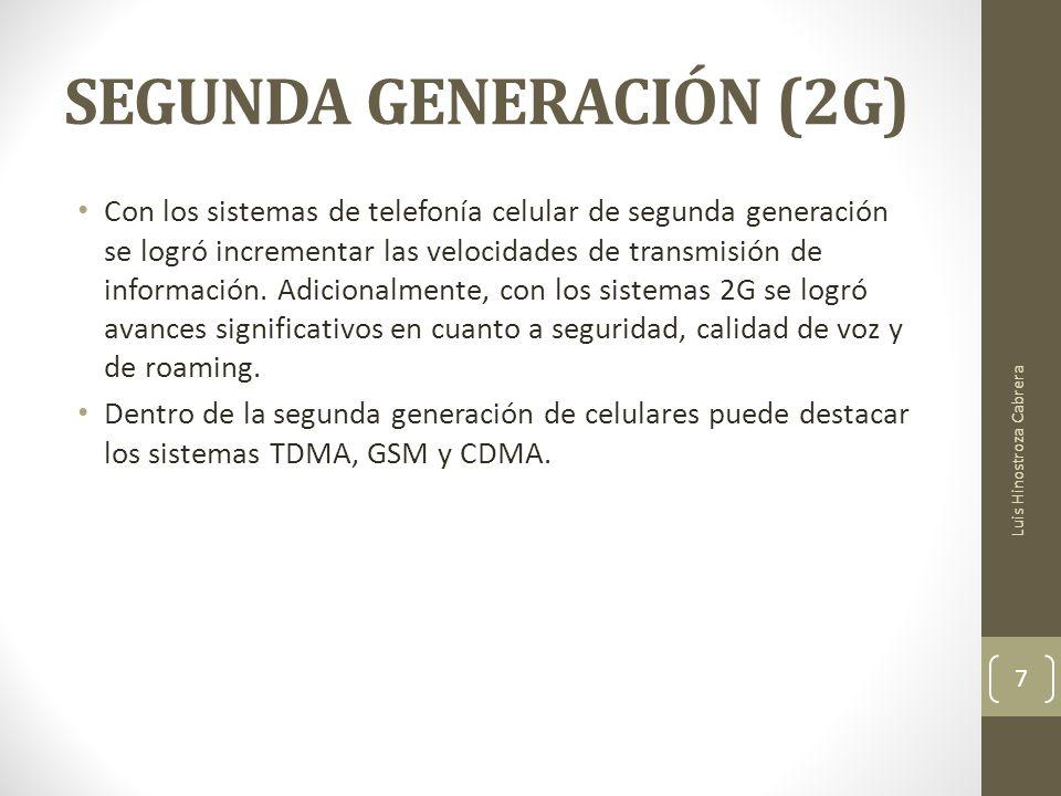 SEGUNDA GENERACIÓN (2G) Con los sistemas de telefonía celular de segunda generación se logró incrementar las velocidades de transmisión de información.