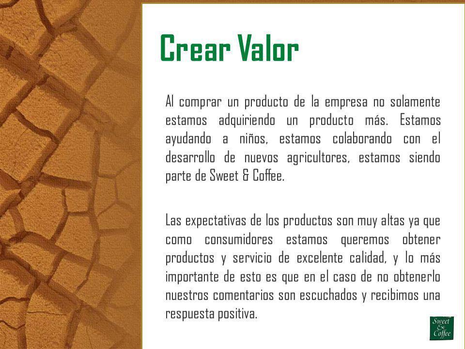 Crear Valor Al comprar un producto de la empresa no solamente estamos adquiriendo un producto más. Estamos ayudando a niños, estamos colaborando con e