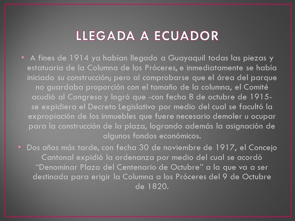 A fines de 1914 ya habían llegado a Guayaquil todas las piezas y estatuaria de la Columna de los Próceres, e inmediatamente se había iniciado su const