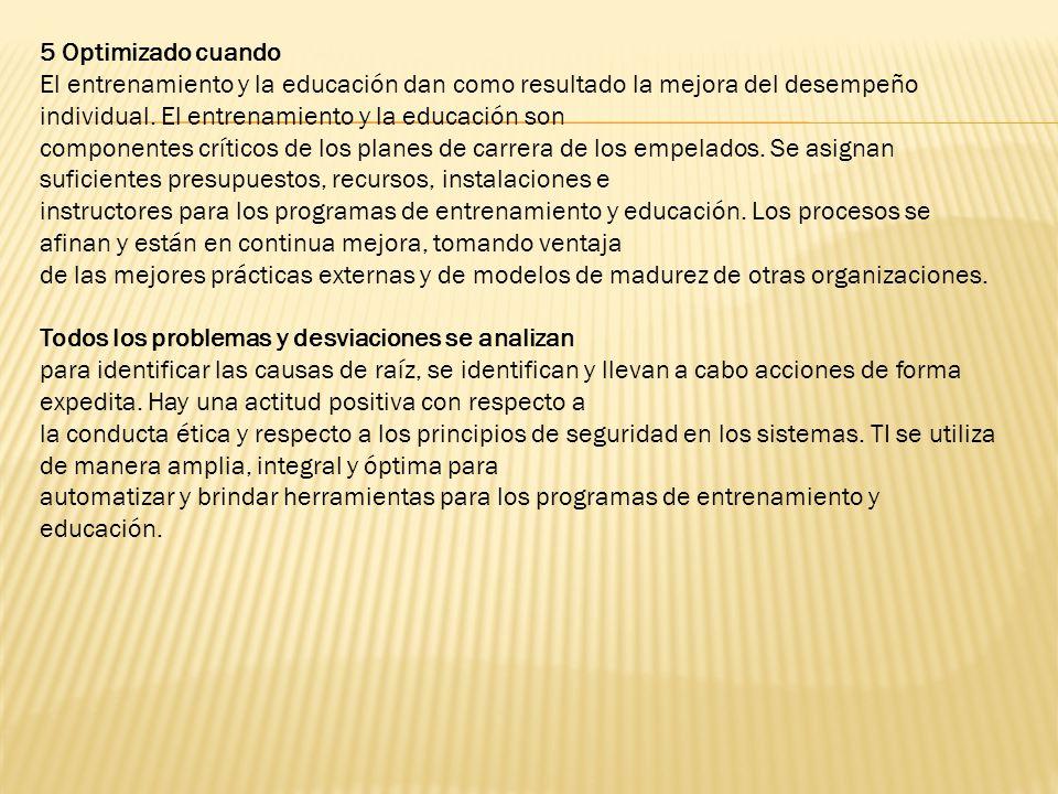 4 Administrado y Medible cuando El proceso de administración de problemas se entiende a todos los niveles de la organización.
