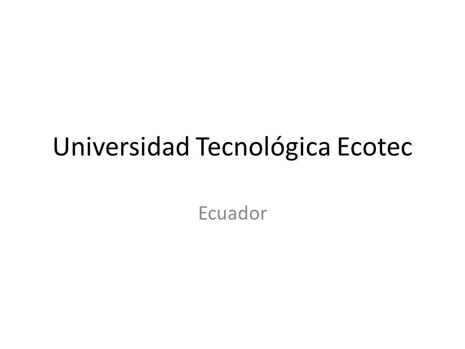Universidad Tecnológica Ecotec Ecuador