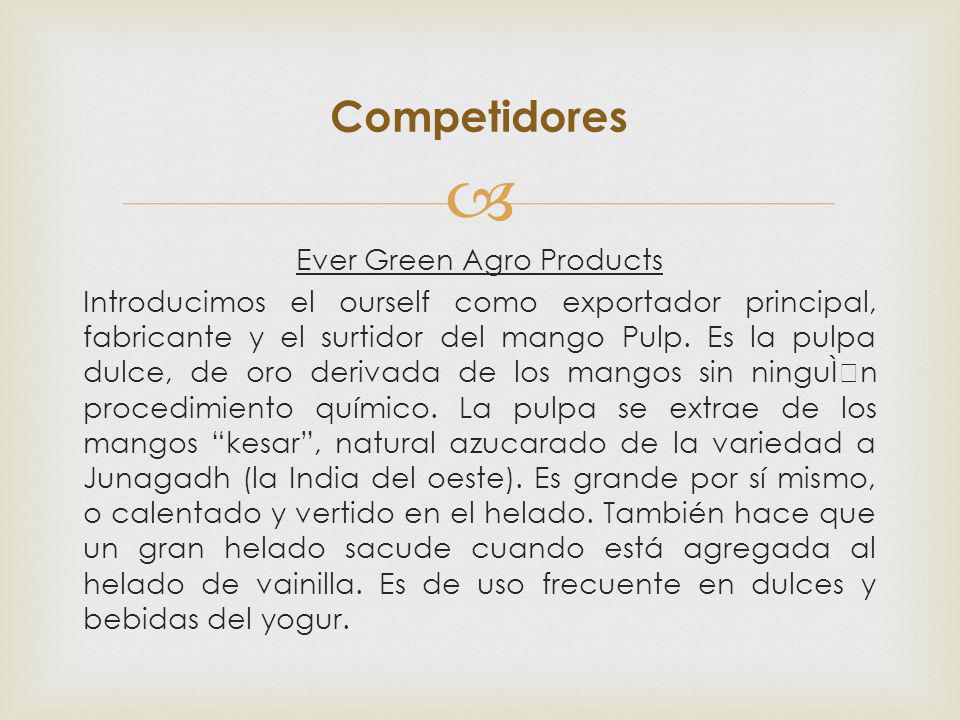 Ever Green Agro Products Introducimos el ourself como exportador principal, fabricante y el surtidor del mango Pulp.