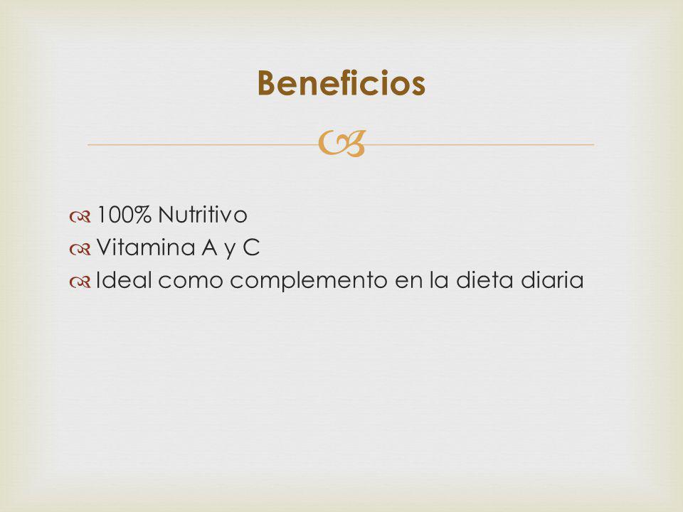 100% Nutritivo Vitamina A y C Ideal como complemento en la dieta diaria Beneficios