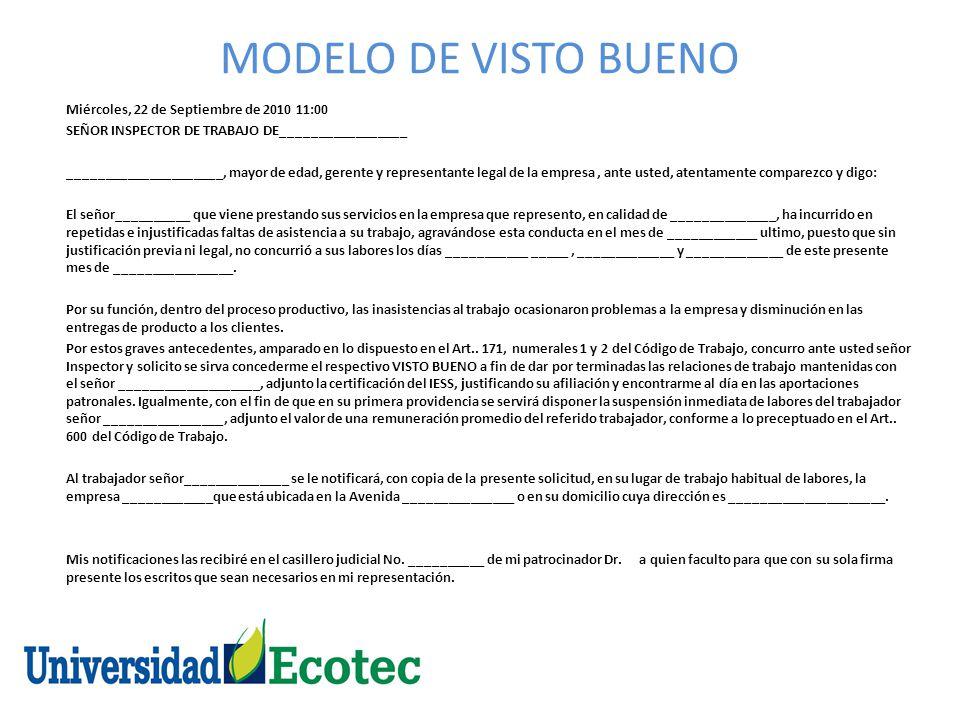 REQUISITOS 1.- Presentar el visto Bueno por escrito, con firma de abogado y por triplicado ante el Inspector del Trabajo, alegada una o varias de las causales de Visto Bueno contenidas en el Art.