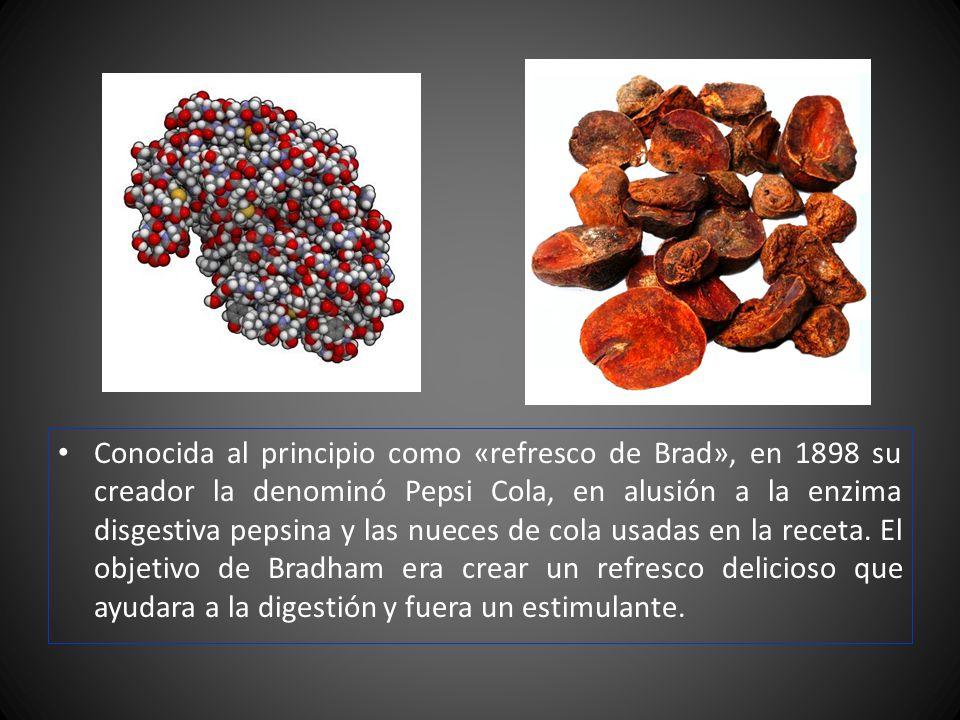 Conocida al principio como «refresco de Brad», en 1898 su creador la denominó Pepsi Cola, en alusión a la enzima disgestiva pepsina y las nueces de co