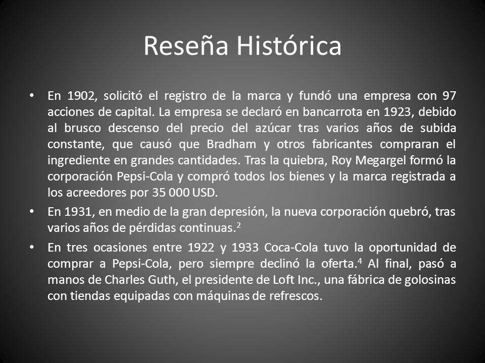 Reseña Histórica En 1902, solicitó el registro de la marca y fundó una empresa con 97 acciones de capital. La empresa se declaró en bancarrota en 1923