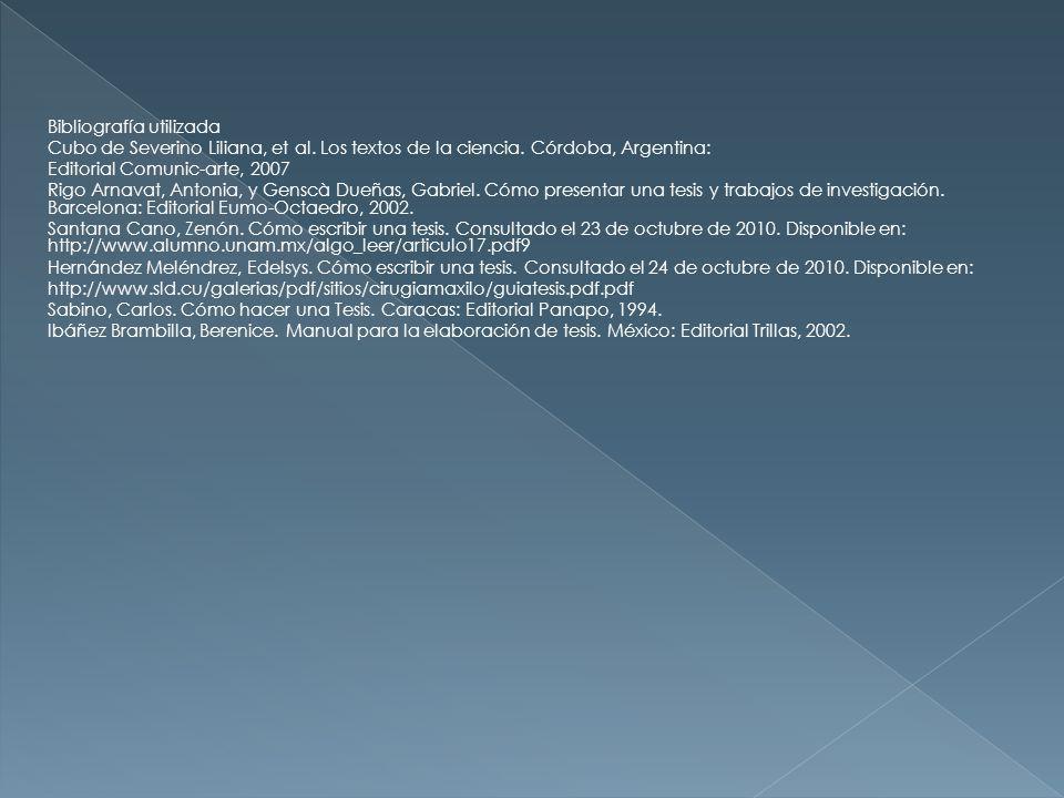 Bibliografía utilizada Cubo de Severino Liliana, et al. Los textos de la ciencia. Córdoba, Argentina: Editorial Comunic-arte, 2007 Rigo Arnavat, Anton