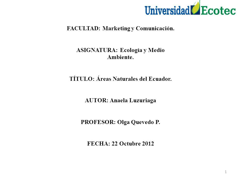 1 FACULTAD: Marketing y Comunicación.ASIGNATURA: Ecología y Medio Ambiente.